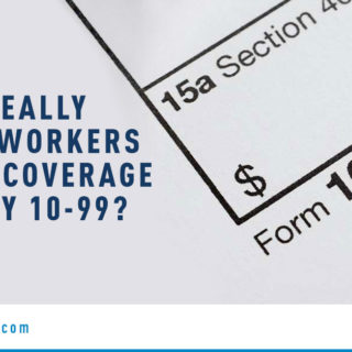 Workers Comp Form - Banner Image for Do I Really Need Workers Comp Coverage for My 10-99 Blog